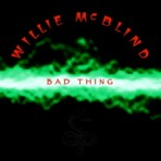 Willie McBlind, Bad Thing