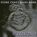 Stone Crazy Blues Band, Microstoned
