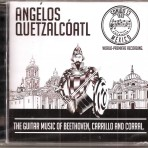 Angelos Quetzalcoatl, The Guitar Music of Beethoven, Carrillo and Corral