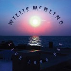 Willie McBlind, Live Long Day